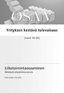 Viitala, Eila Jylhä Riitta - Liiketoimintaosaaminen. Osa V Yrityksen kestävä tulevaisuus (luvut 19 - 23), e-kirja