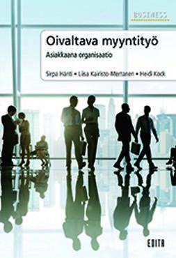 Hänti, Sirpa - Oivaltava myyntityö - Asiakkaana organisaatio, e-bok