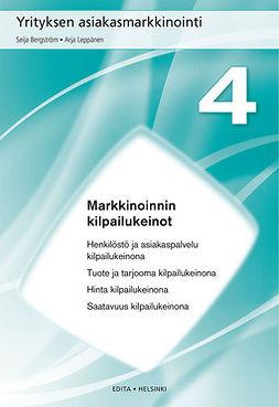 Bergström, Seija - Yrityksen asiakasmarkkinointi, Luku 4 Markkinoinnin kilpailukeinot, e-kirja
