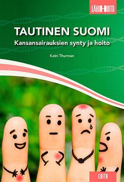 Thurman, Katri - Tautinen Suomi. Kansansairauksien synty ja hoito, e-bok