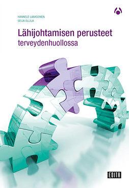 Laaksonen, Hannele - Lähijohtamisen perusteet terveydenhuollossa, ebook