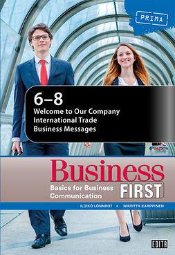 Lönnrot, Ildikó - Business First: Business Communications. Chapters 6 – 8, e-kirja