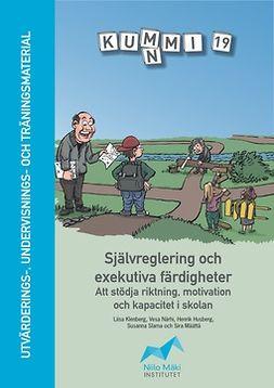 Klenberg, Liisa - KUMMI 19. Självreglering och exekutiva färdigheter – Att stödja riktning, motivation och kapacitet i skolan, e-kirja