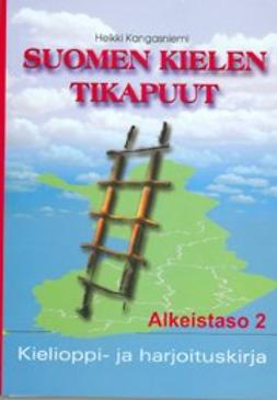 Kangasniemi, Heikki - Suomen kielen tikapuut: Kielioppi- ja harjoituskirja: alkeistaso 2, e-kirja