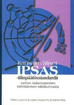Luoma, Mikko - Kansainväliset IPSAS-tilinpäätösstandardit valtion laskentatoimen kehittämisen näkökulmasta, ebook