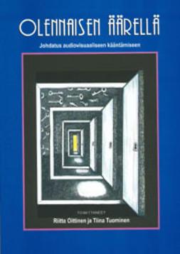 Oittinen, Riitta  - Olennaisen äärellä: Johdatus audiovisuaaliseen kääntämiseen, ebook
