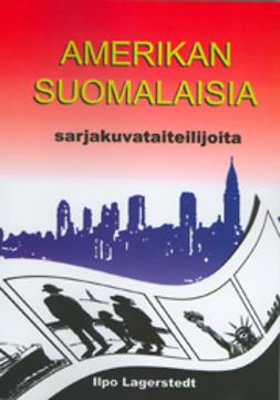 Lagerstedt, Ilpo - Amerikansuomalaisia sarjakuvataiteilijoita, e-kirja
