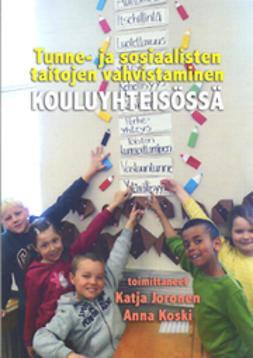 Tunne- ja sosiaalisten taitojen vahvistaminen kouluyhteisössä