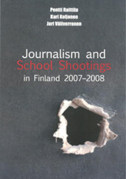 Jari, Väliverronen - Journalism and School Shootings in Finland 2007-2008, ebook