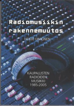 Heikki, Uimonen - Radiomusiikin rakennemuutos, e-kirja