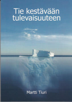 Martti, Tiuri - Tie kestävään tulevaisuuteen, ebook