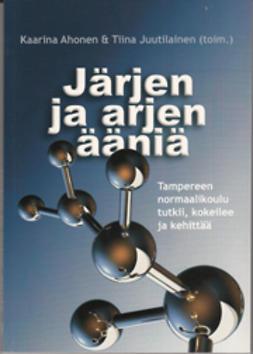 Ahonen, Kaarina - Järjen ja arjen ääniä, e-bok