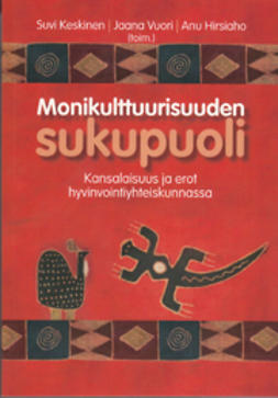 Hirsiaho, Anu - Monikulttuurisuuden sukupuoli: Kansalaisuus ja erot hyvinvointiyhteiskunnassa, e-kirja