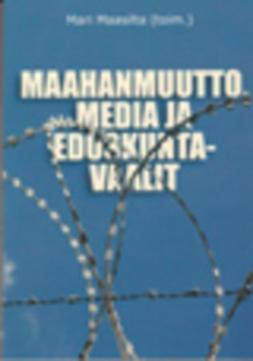 Maasilta, Mari - Maahanmuutto, media ja eduskuntavaalit, e-kirja