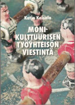 Keisala, Katja - Monikulttuurisen työyhteisön viestintä, e-kirja