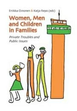 Oinonen, Eriikka - Women, Men and Children in Families. Private Troubles and Public Issues, ebook