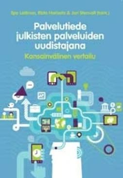 Harisalo, Risto - Palvelutiede julkisten palveluiden uudistajana - Kansainvälinen vertailu, ebook