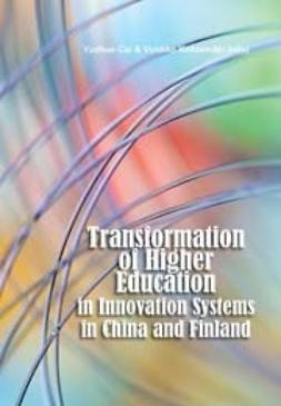 Kohtamäki, Vuokko - Transformation of Higher Education in Innovation Systems in China and Finland, ebook