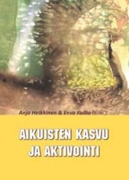 Heikkinen, Anja - Aikuisten kasvu ja aktivointi, e-kirja