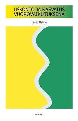 Halme, Lasse - Uskonto ja kasvatus vuorovaikutuksena, e-kirja