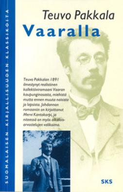 Pakkala, Teuvo - Vaaralla, ebook