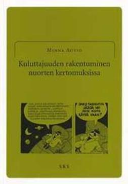 Autio, Minna - Kuluttajuuden rakentuminen nuorten kertomuksissa, e-bok