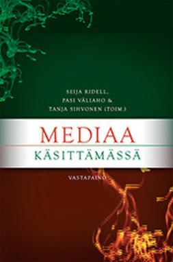 Ridell, Seija - Mediaa käsittämässä, e-bok
