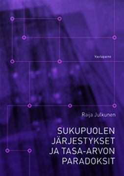 Julkunen, Raija - Sukupuolen järjestykset ja tasa-arvon paradoksit, e-bok