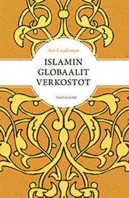Linjakumpu, Aini - Islamin globaalit verkostot, e-kirja