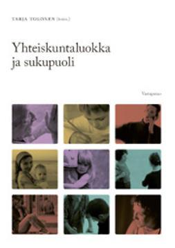 Tolonen, Tarja - Yhteiskuntaluokka ja sukupuoli, e-kirja
