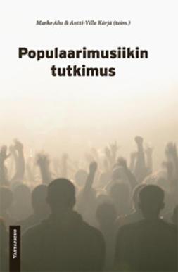 Aho, Marko - Populaarimusiikin tutkimus, e-kirja