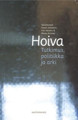 Anttonen, Anneli - Hoiva - tutkimus, politiikka ja arki, e-kirja