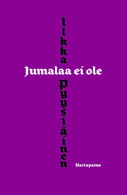 Pyysiäinen, Ilkka - Jumalaa ei ole, e-kirja