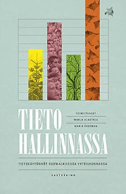 Alastalo, Marja - Tieto hallinnassa - tietokäytännöt suomalaisessa yhteiskunnassa, e-kirja