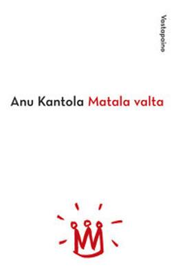 Kantola, Anu - Matala valta, e-kirja