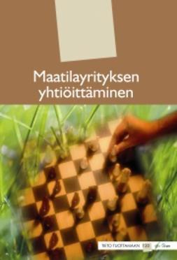 Enroth, Ari - Maatilayrityksen yhtiöittäminen, ebook