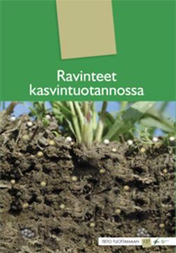 Harmoinen, Taina  - Ravinteet kasvintuotannossa, ebook