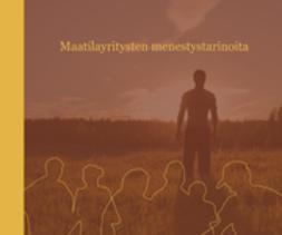 Harmoinen, Taina - Maatilayritysten menestystarinoita, e-bok