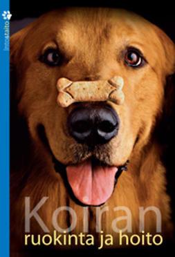 Kempe, Riitta - Koiran ruokinta ja hoito, e-bok