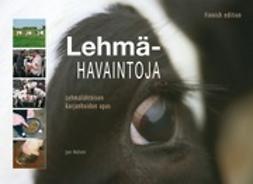 Hulsen, Jan - Lehmähavaintoja - Lehmälähtöisen karjanhoidon opas, e-kirja