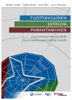 Larikka, Markku - Tuottavuuden jatkuva parantaminen, e-kirja