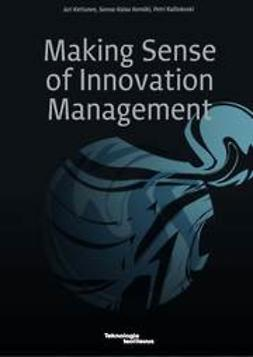 Ilomäki, Sanna-Kaisa - Making Sense of Innovation Management, ebook