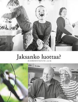 Aho, Hanna - JAKSANKO LUOTTAA?; Ajankohtaista 2017, äänikirja
