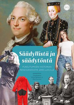 Turunen, Anna Niiranen ja Arja - Säädyllistä ja säädytöntä. Pukeutumisen historiaa renessanssista 2000-luvulle, ebook