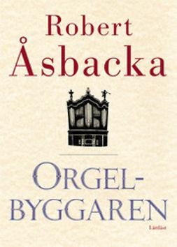 Hellsten, Bosse - Orgelbyggaren, lättläst, ebook