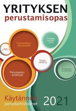 Holopainen, Tuulikki - Yrityksen perustamisopas, Käytännön perustamistoimet 2021, e-kirja