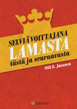Juvonen, Olli E. - Selviä voittajana lamasta - tästä ja seuraavasta, e-kirja