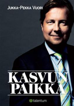 Vuori, Jukka-Pekka - Kasvun paikka, e-kirja