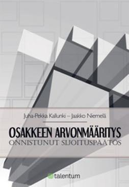 Kallunki, Juha-Pekka - Osakkeen arvonmääritys - Onnistunut sijoituspäätös, e-kirja
