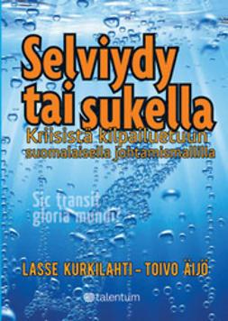 Selviydy tai sukella - Kriisistä kilpailuetuun suomalaisella johtamisella